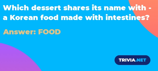 Which dessert shares its name with a Korean food made with ...