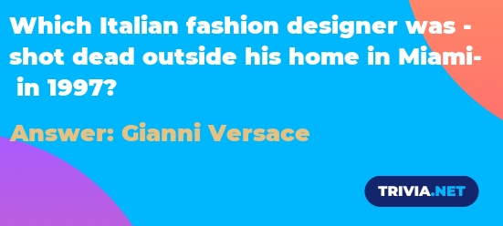 Which Italian Fashion Designer Was Shot Dead Outside His Home In Miami In 1997 Trivia Net