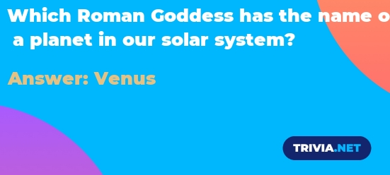 Which Roman Goddess has the name of a planet in our solar