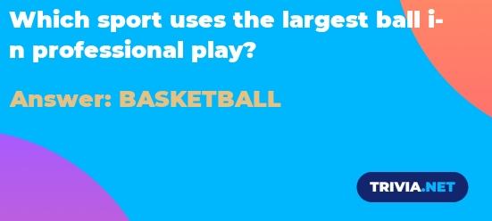 Which Sport Uses The Largest Ball In Professional Play Trivia Net